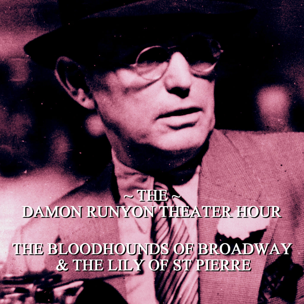 Episode 15: The Bloodhounds of Broadway & The Lily of St Pierre / Damon Runyon Theater Hour (Audiobook) - Deadtree Publishing