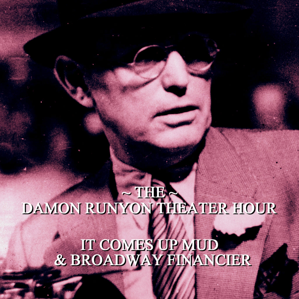 Episode 16: It Comes Up Mud & Broadway Financier / Damon Runyon Theater Hour (Audiobook) - Deadtree Publishing - Audiobook - Biography