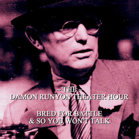 Episode 17: Bred for Battle & So You Won't Talk / Damon Runyon Theater Hour (Audiobook) - Deadtree Publishing - Audiobook - Biography