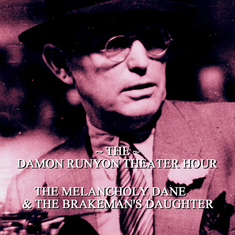 Episode 19: Melancholy Dane & Brakeman's Daughter / Damon Runyon Theater Hour (Audiobook) - Deadtree Publishing - Audiobook - Biography