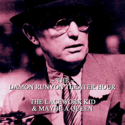 Episode 20: The Lacework Kid & Maybe A Queen / Damon Runyon Theater Hour (Audiobook) - Deadtree Publishing - Audiobook - Biography