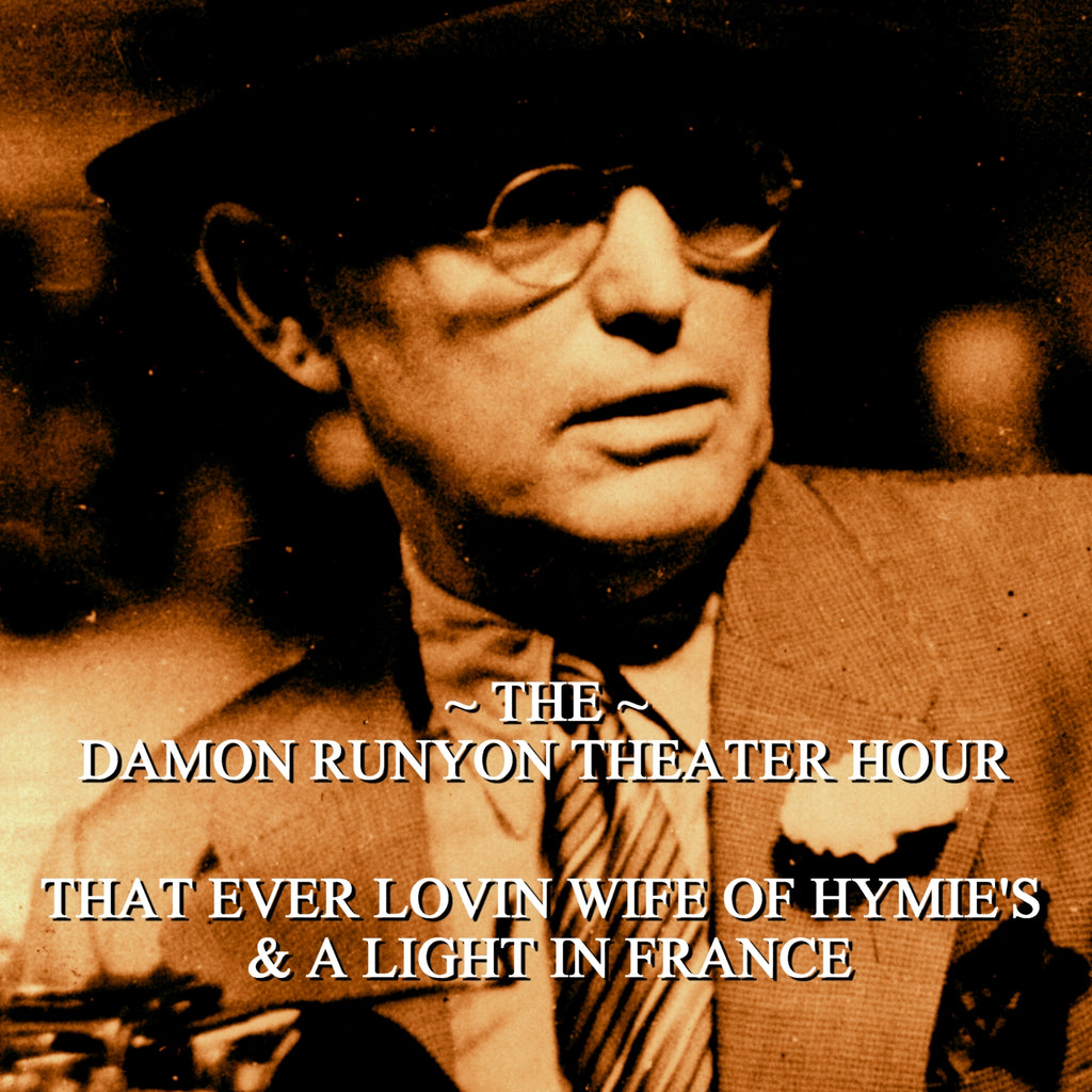 Episode 23: That Ever-Lovin Wife of Hymies & A Light in France / Damon Runyon Theater Hour (Audiobook) - Deadtree Publishing - Audiobook - Biography