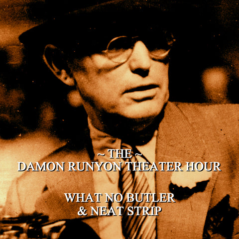 Episode 25: What No Butler & Neat Strip / Damon Runyon Theater Hour (Audiobook) - Deadtree Publishing