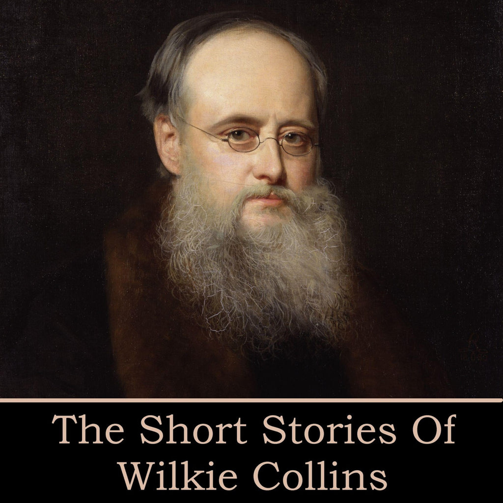 Wilkie Collins - The Short Stories (Audiobook) - Deadtree Publishing - Audiobook - Biography