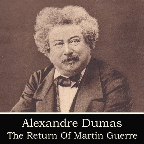 Alexandre Dumas - The Return Of Martin Guerre (Audiobook) - Deadtree Publishing - Audiobook - Biography