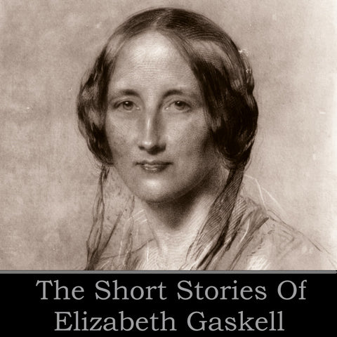 Elizabeth Gaskell - The Short Stories (Audiobook) - Deadtree Publishing - Audiobook - Biography