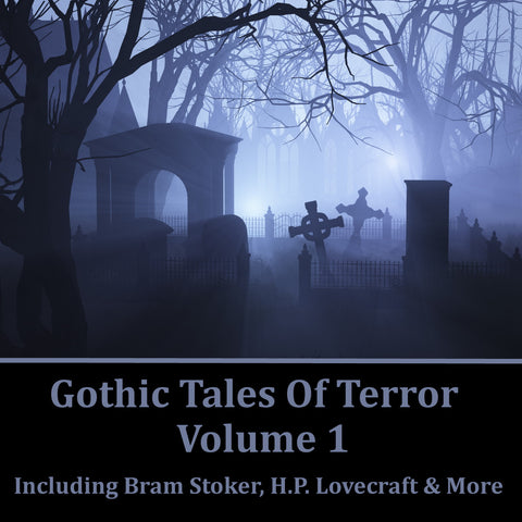 Gothic Tales of Terror - Volume 1 (Audiobook) - Deadtree Publishing