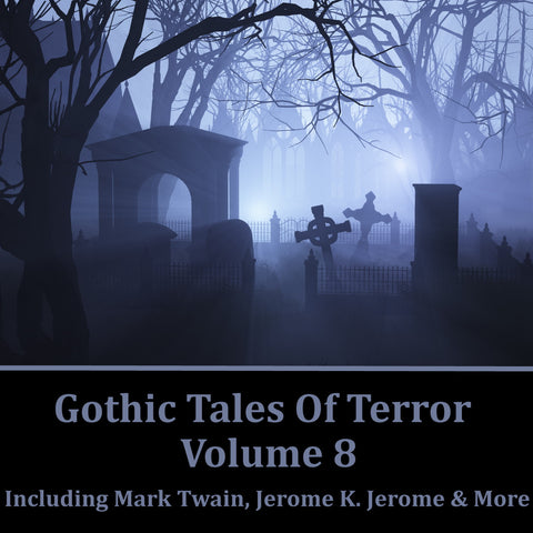 Gothic Tales of Terror - Volume 8 (Audiobook) - Deadtree Publishing - Audiobook - Biography