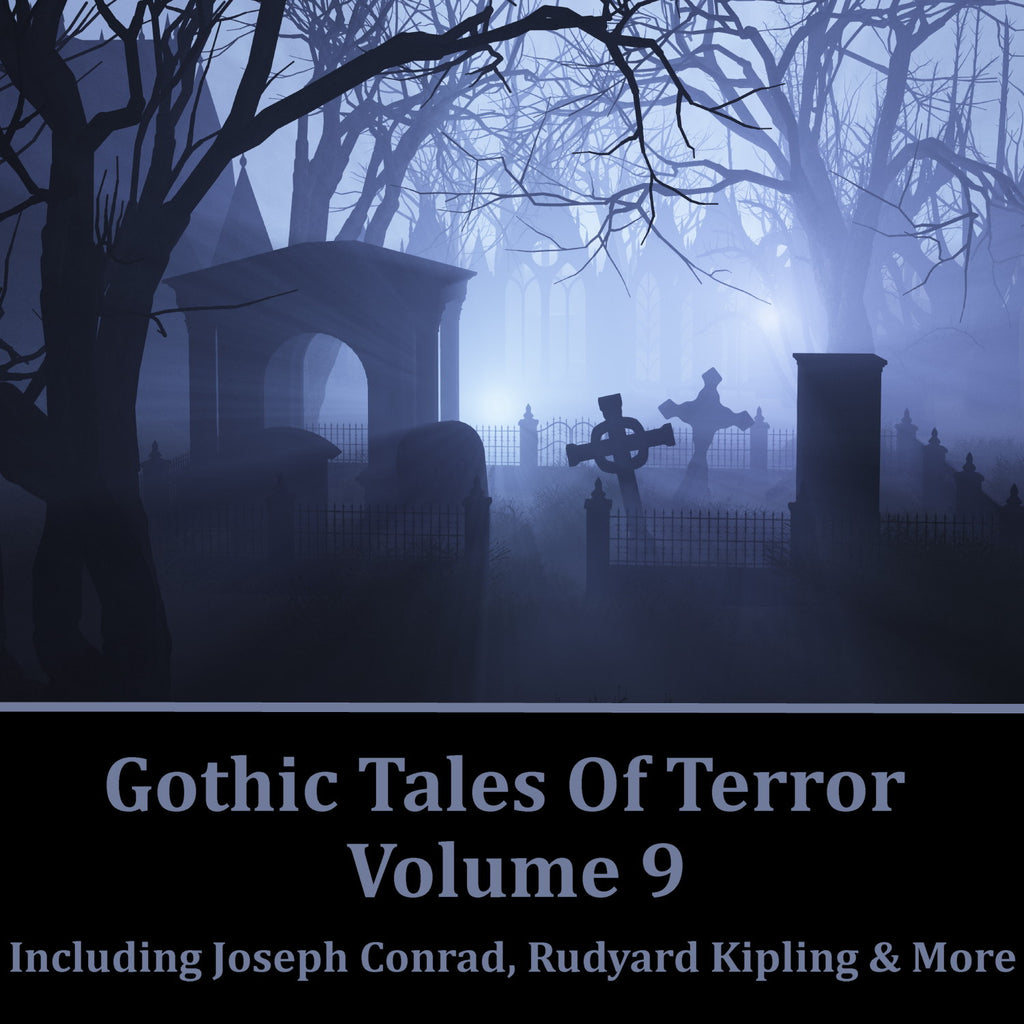 Gothic Tales Of Terror - Volume 9 (Audiobook) - Deadtree Publishing