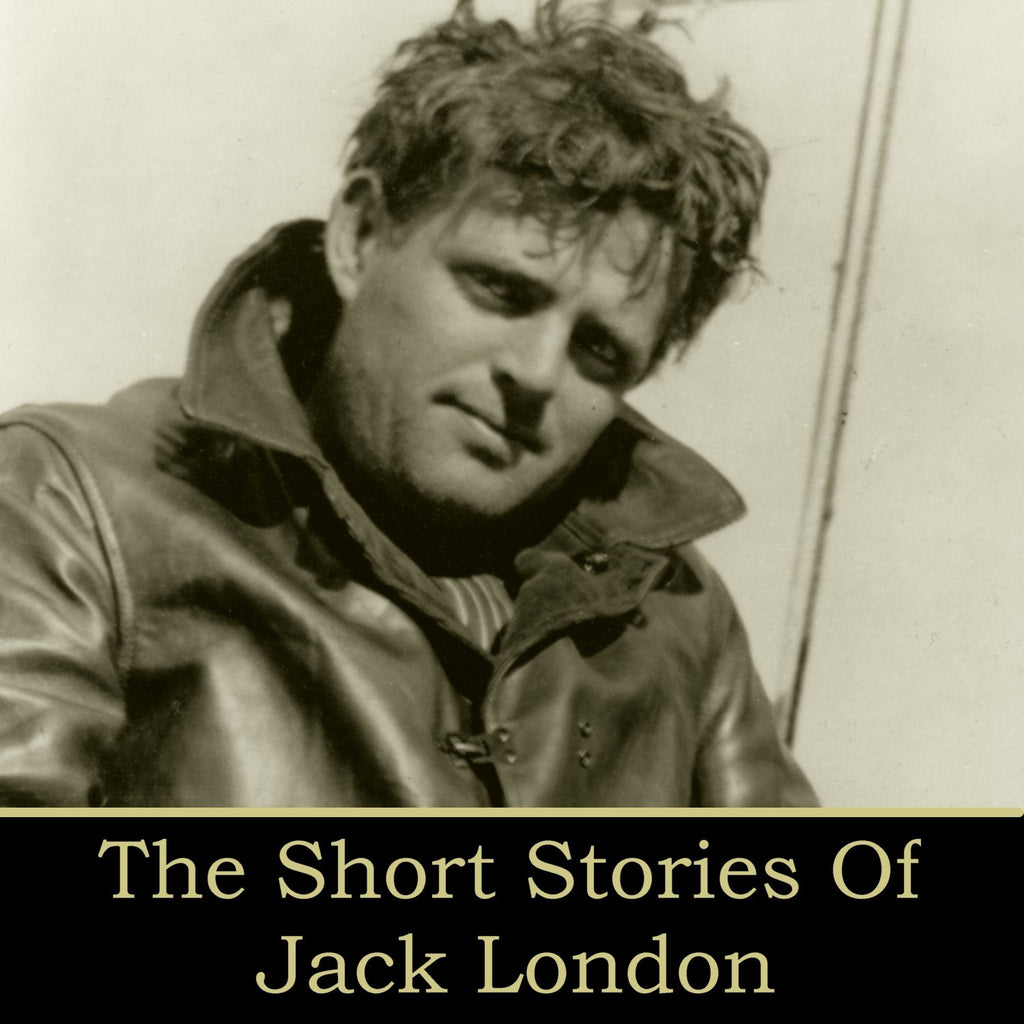 Jack London - The Short Stories (Audiobook) - Deadtree Publishing - Audiobook - Biography