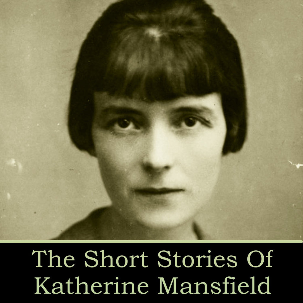 Katherine Mansfield - The Short Stories (Audiobook) - Deadtree Publishing - Audiobook - Biography