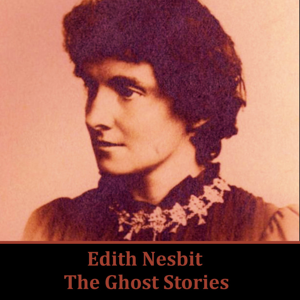 Edith Nesbit - The Ghost Stories (Audiobook) - Deadtree Publishing - Audiobook - Biography