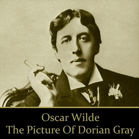 Oscar Wilde - The Picture Of Dorian Gray (Audiobook) - Deadtree Publishing