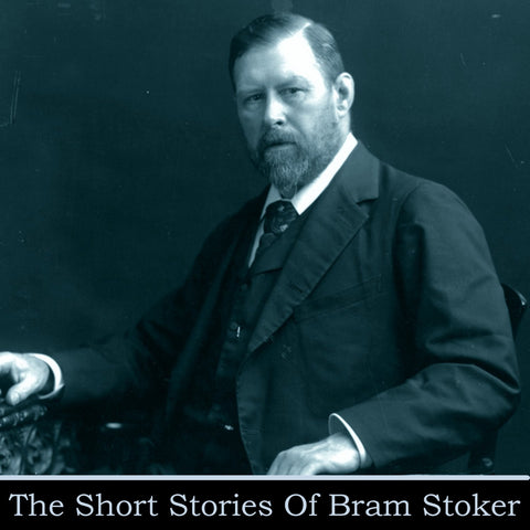 Bram Stoker - The Short Stories (Audiobook) - Deadtree Publishing - Audiobook - Biography