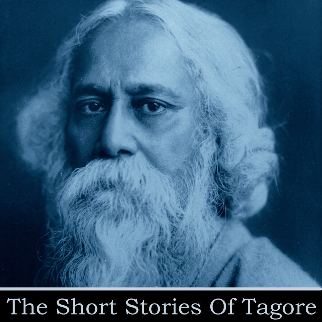Rabindranath Tagore - The Short Stories (Audiobook) - Deadtree Publishing - Audiobook - Biography