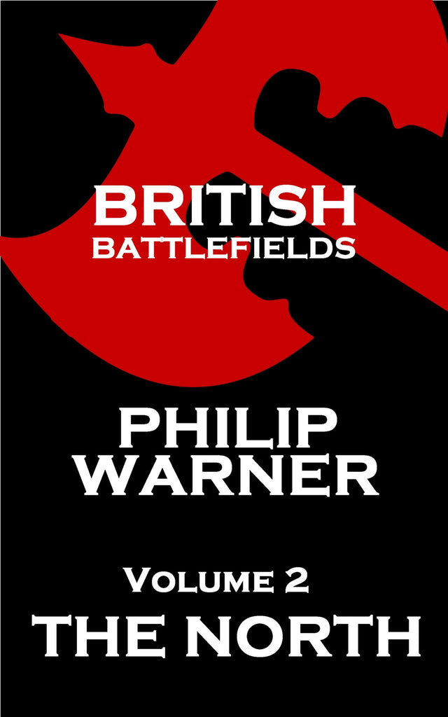 Philip Warner - British Battlefields - Vol 2 - The North (Ebook) - Deadtree Publishing