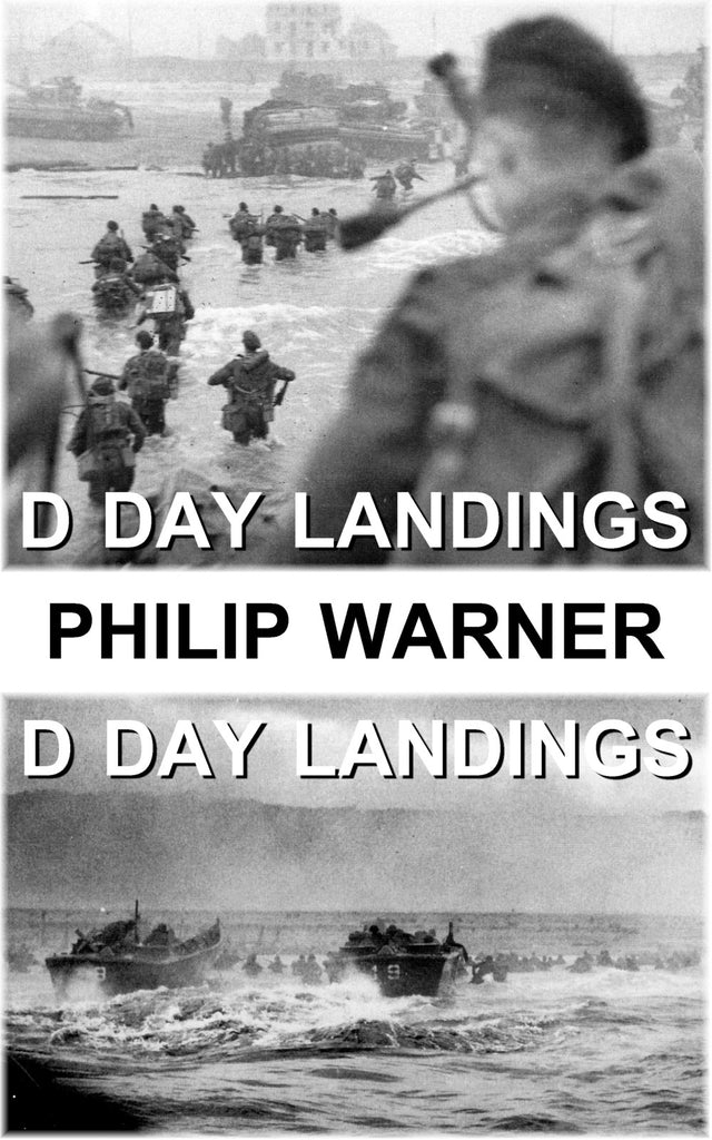 Philip Warner - D Day Landings (Ebook) - Deadtree Publishing - Ebook - Biography