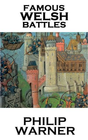 Philip Warner - Famous Welsh Battles (Ebook) - Deadtree Publishing