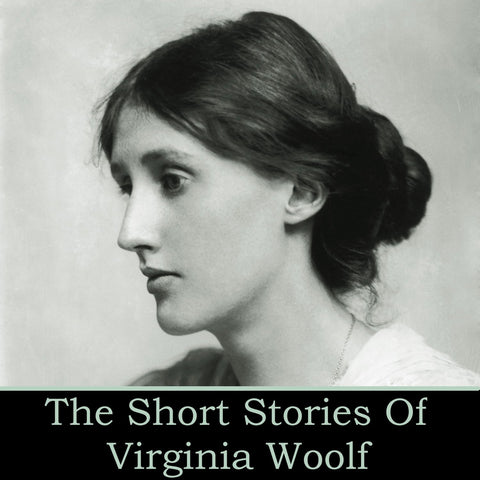 Virginia Woolf - The Short Stories (Audiobook) - Deadtree Publishing - Audiobook - Biography