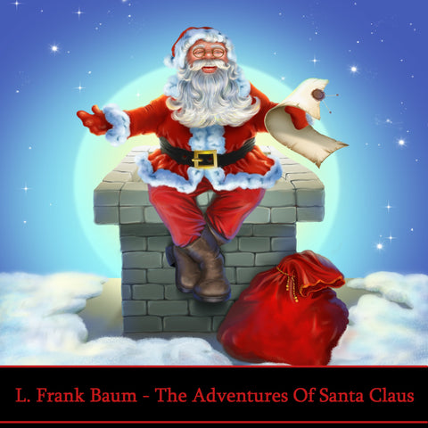 L. Frank Baum - The Adventures Of Santa Claus (Audiobook) - Deadtree Publishing - Audiobook - Biography