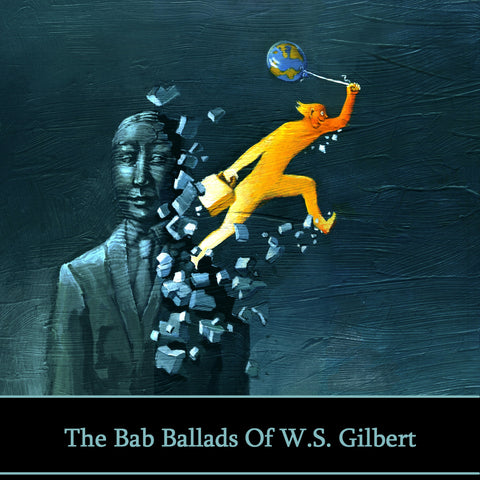 Bab Ballads Of WS Gilbert (Audiobook) - Deadtree Publishing - Audiobook - Biography