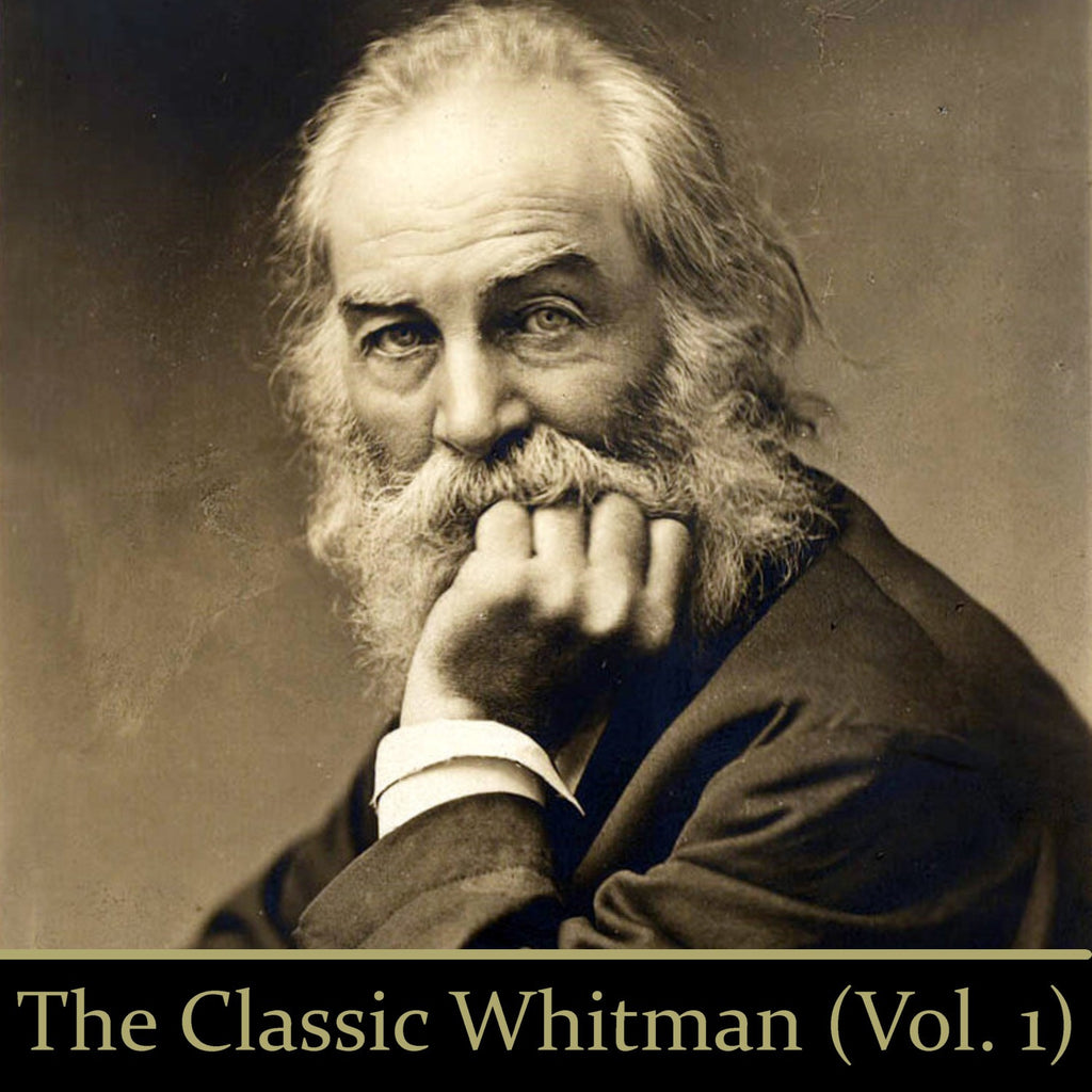 The Classic Whitman - Volume 1 (Audiobook) - Deadtree Publishing - Audiobook - Biography