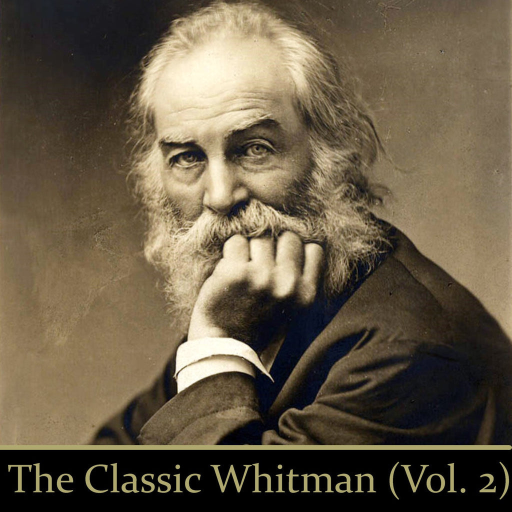 The Classic Whitman - Volume 2 (Audiobook) - Deadtree Publishing - Audiobook - Biography