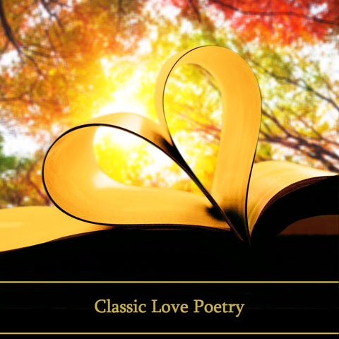 Classic Love Poetry (Audiobook) - Deadtree Publishing - Audiobook - Biography