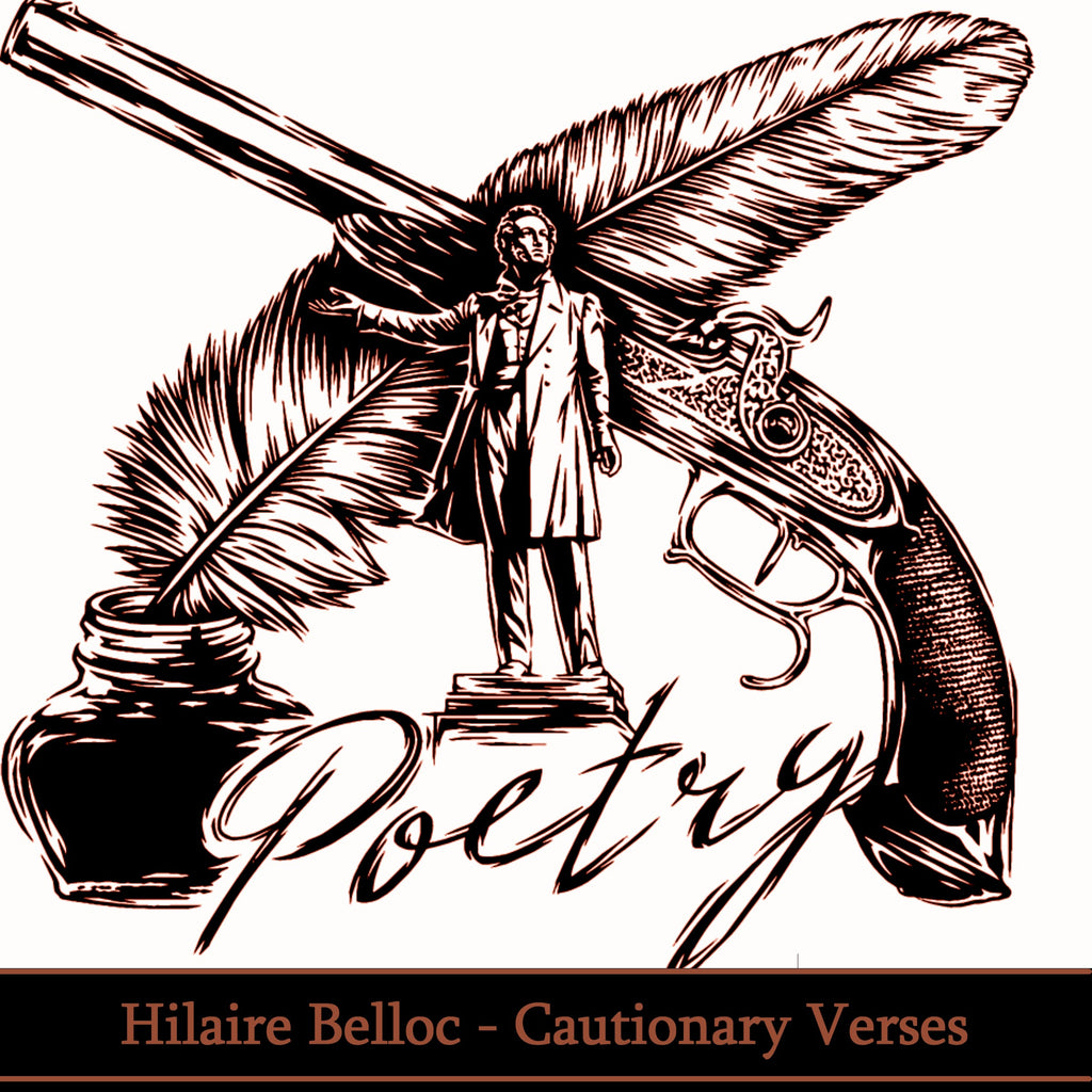 Hilaire Belloc - Cautionary Verses (Audiobook) - Deadtree Publishing - Audiobook - Biography