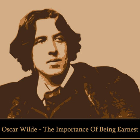 Oscar Wilde - The Importance Of Being Earnest (Audiobook) - Deadtree Publishing - Audiobook - Biography