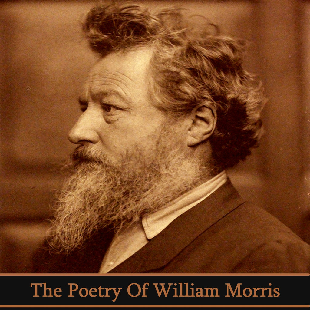 The Poetry of William Morris (Audiobook) - Deadtree Publishing - Audiobook - Biography