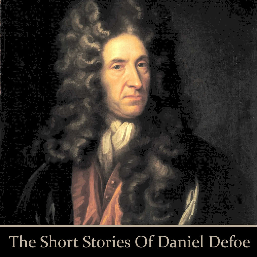 Daniel Defoe - The Short Stories (Audiobook) - Deadtree Publishing - Audiobook - Biography