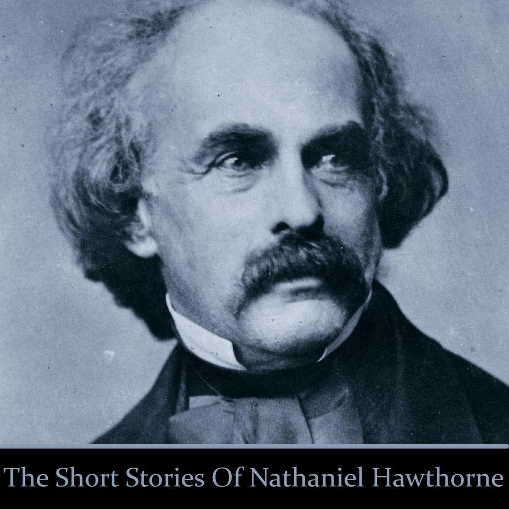 Nathaniel Hawthorne - The Short Stories (Audiobook) - Deadtree Publishing - Audiobook - Biography