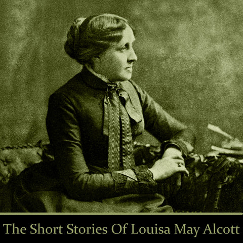 Louisa May Alcott - The Short Stories (Audiobook) - Deadtree Publishing - Audiobook - Biography