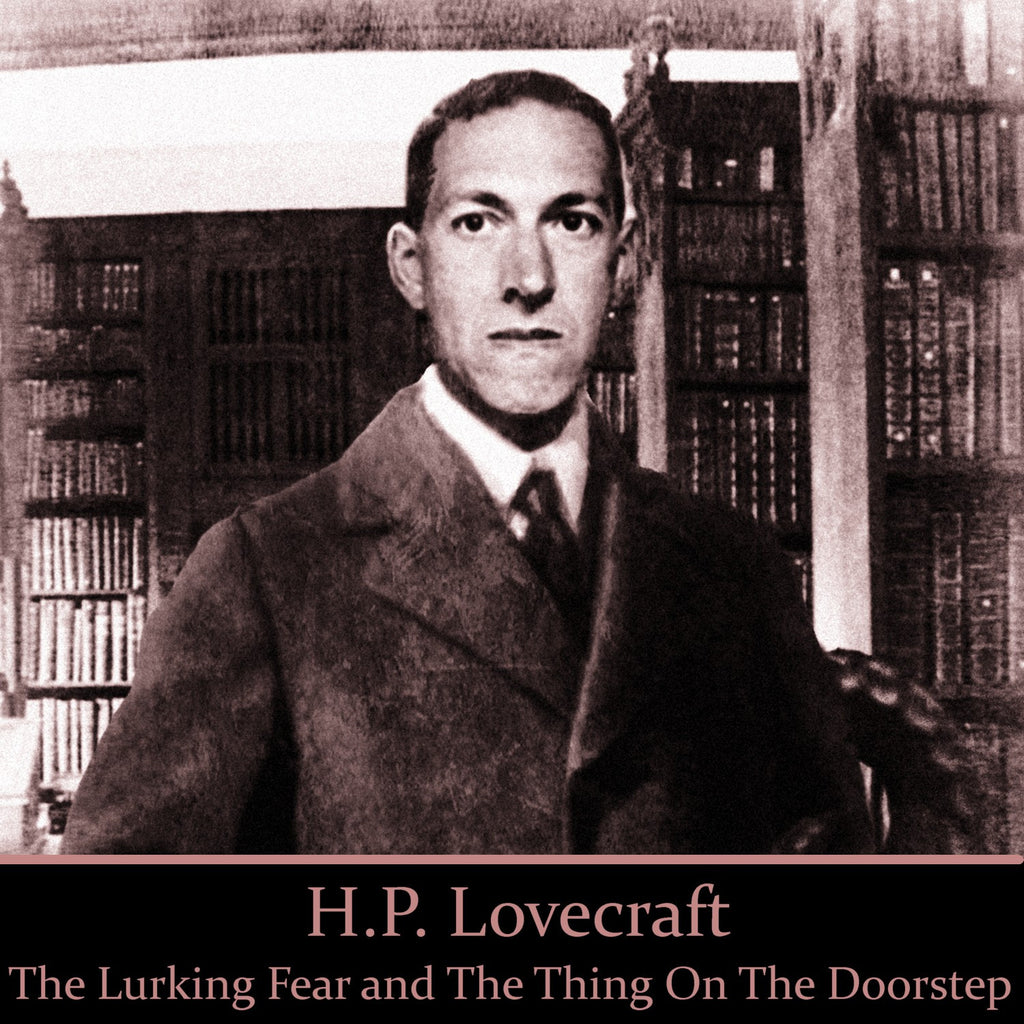 HP Lovecraft - The Lurking Fear And The Thing On The Doorstep (Audiobook) - Deadtree Publishing - Audiobook - Biography