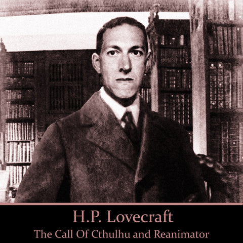 H.P. Lovecraft - The Call Of Cthulhu And Reanimator (Audiobook) - Deadtree Publishing - Audiobook - Biography