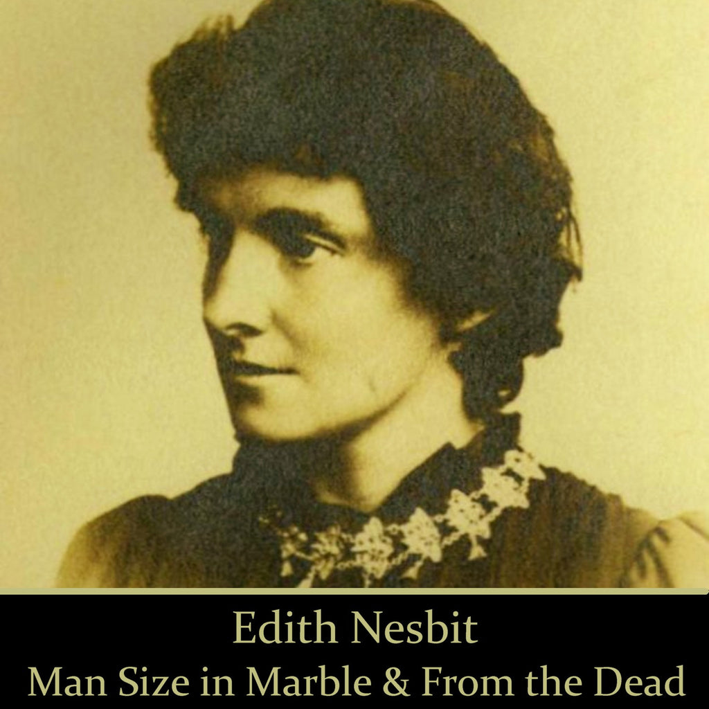 Edith Nesbit - Man Size in Marble & From the Dead (Audiobook) - Deadtree Publishing - Audiobook - Biography