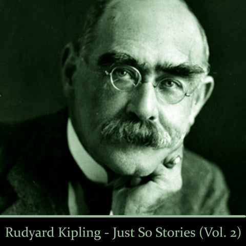 Rudyard Kipling - Just So Stories - Volume 2 (Audiobook) - Deadtree Publishing - Audiobook - Biography