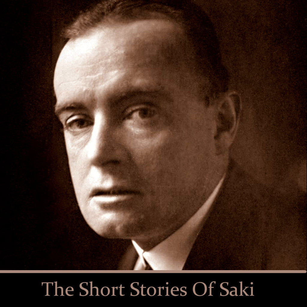 Saki - The Short Stories (Audiobook) - Deadtree Publishing - Audiobook - Biography