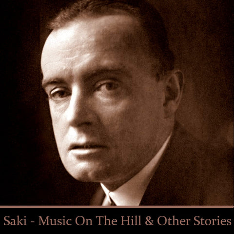 Saki - Music on The Hill & Other Short Stories (Audiobook) - Deadtree Publishing - Audiobook - Biography