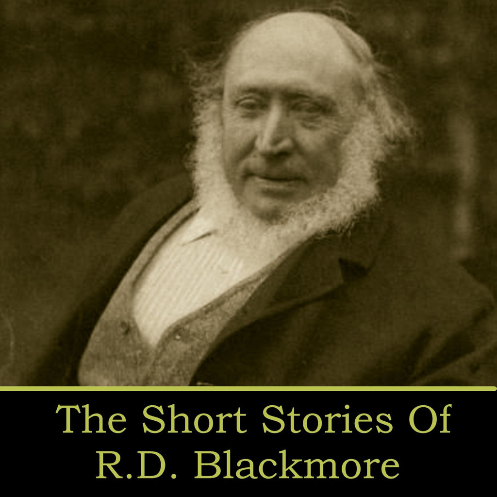 RD Blackmore - The Short Stories (Audiobook) - Deadtree Publishing - Audiobook - Biography