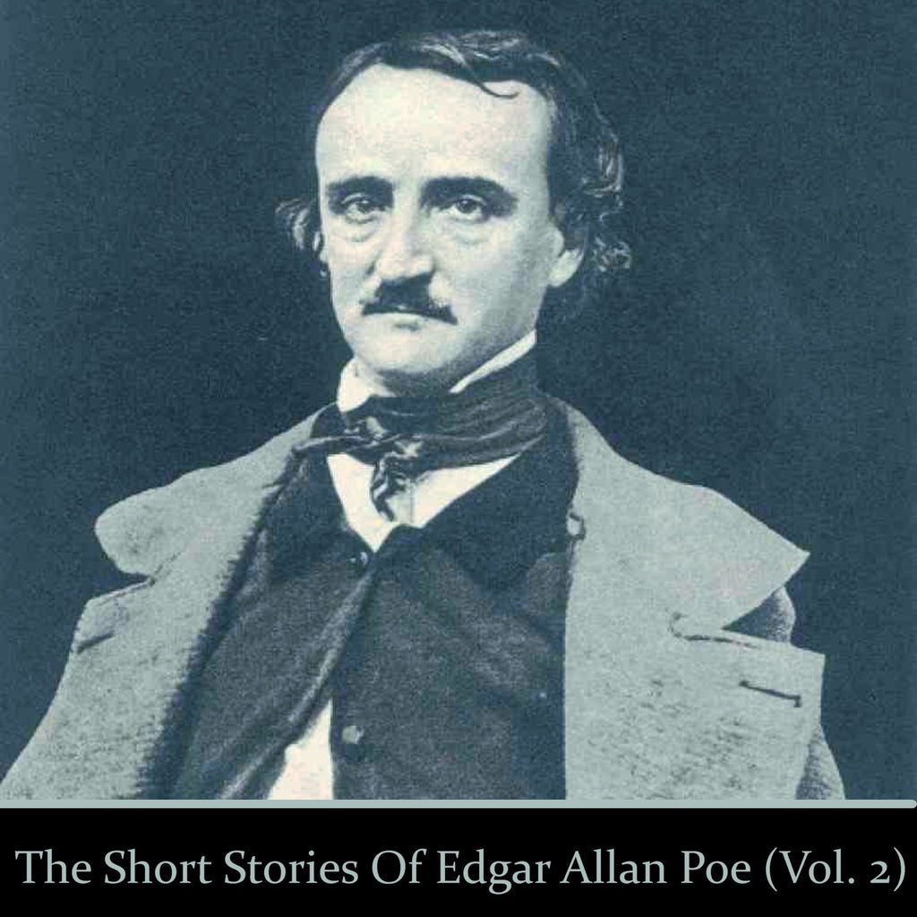 Edgar Allan Poe - The Short Stories - Volume 2 (Audiobook) - Deadtree Publishing - Audiobook - Biography