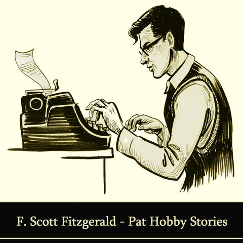 F Scott Fitzgerald - The Pat Hobby Stories (Audiobook) - Deadtree Publishing - Audiobook - Biography