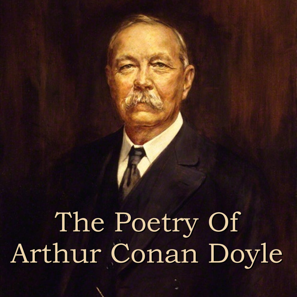 Arthur Conan Doyle - The Poetry Of (Audiobook) - Deadtree Publishing