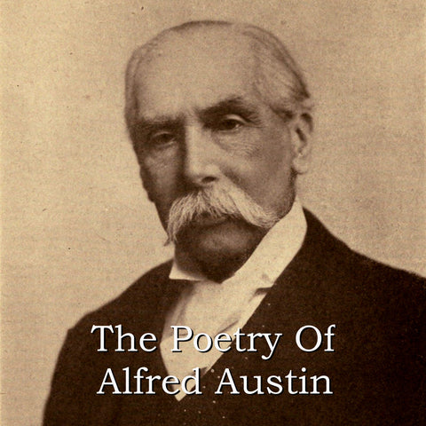 Alfred Austin - The Poetry Of (Audiobook) - Deadtree Publishing