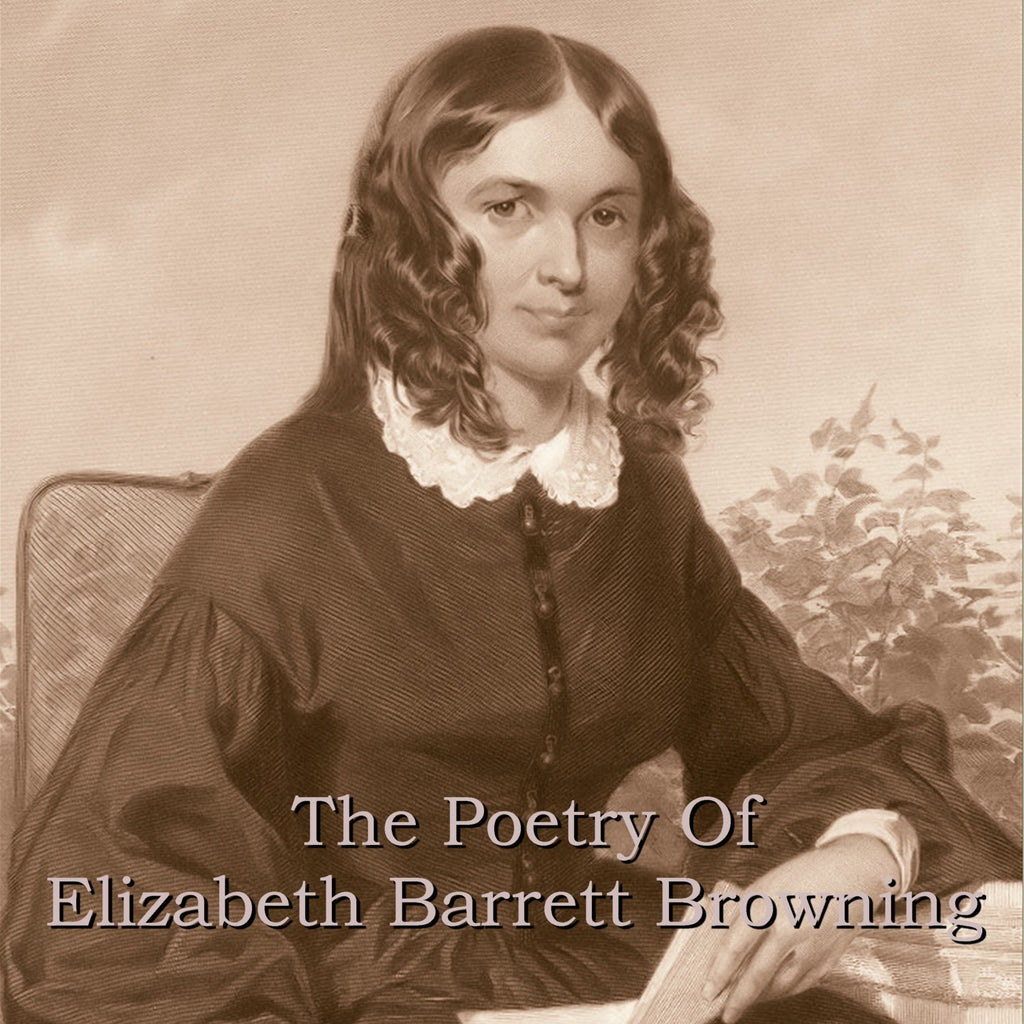 Elizabeth Barrett Browning - The Poetry Of (Audiobook) - Deadtree Publishing - Audiobook - Biography