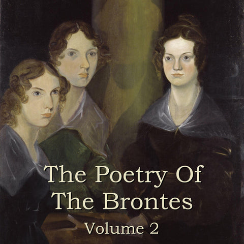 The Brontes - The Poetry Of - Volume 2 (Audiobook) - Deadtree Publishing - Audiobook - Biography