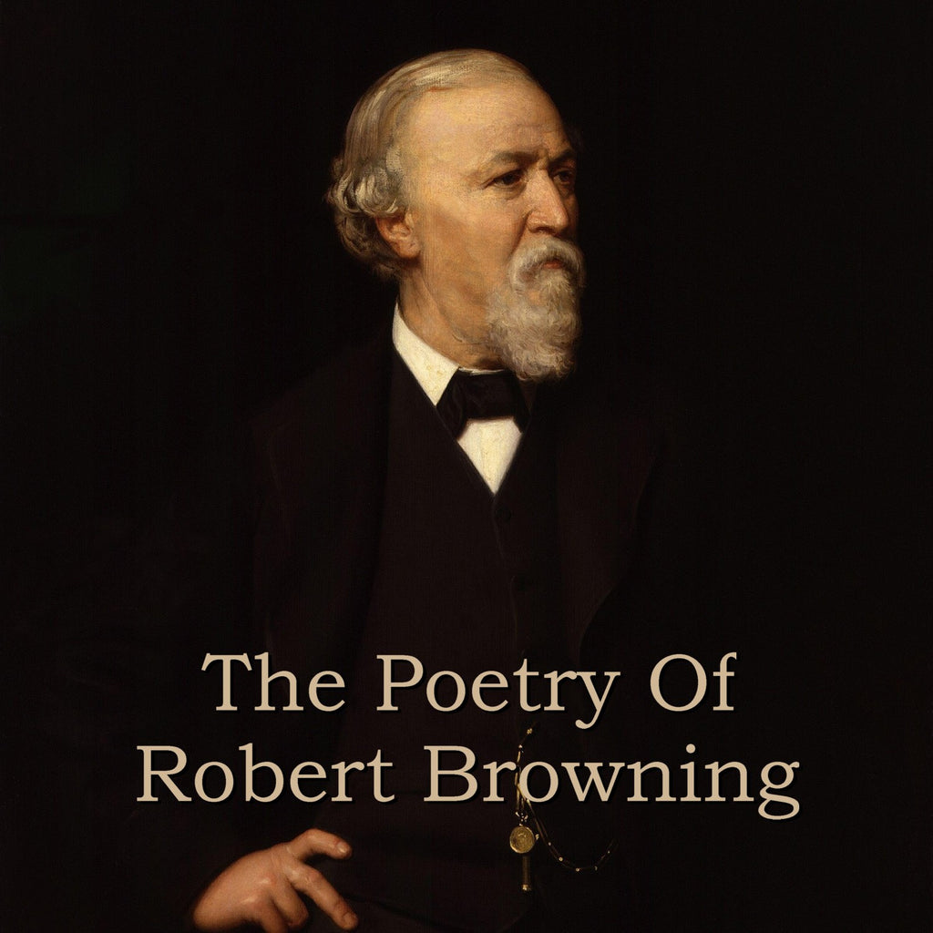 Robert Browning - The Poetry Of (Audiobook) - Deadtree Publishing - Audiobook - Biography