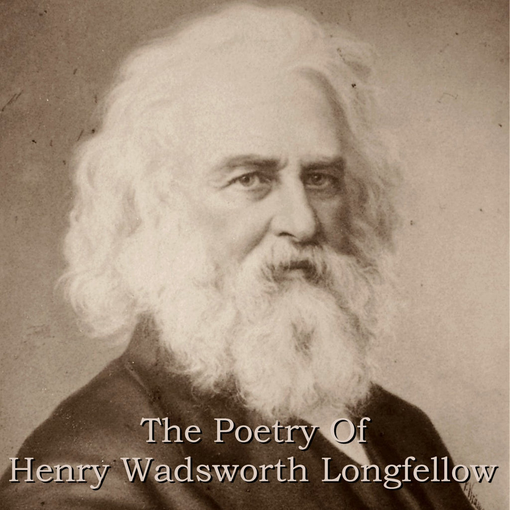 Henry Wadsworth Longfellow - The Poetry Of (Audiobook) - Deadtree Publishing - Audiobook - Biography