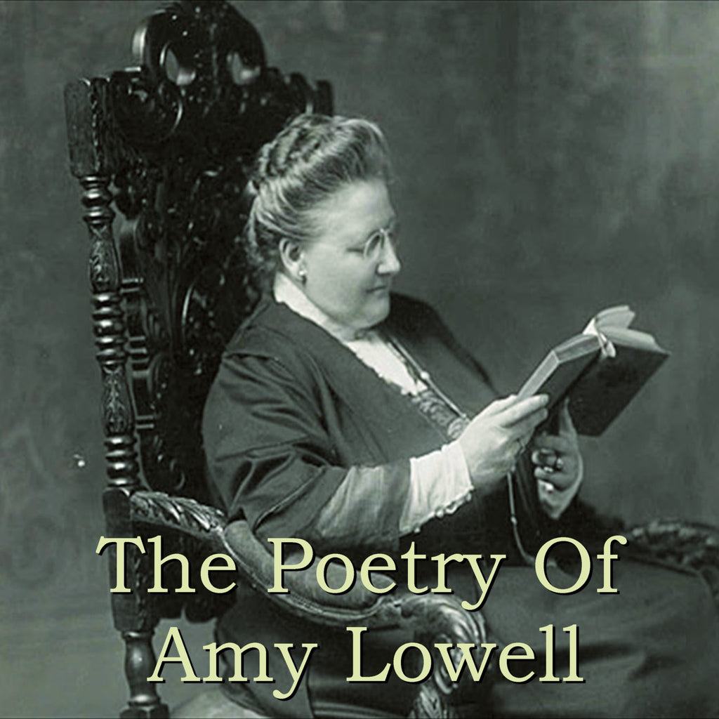 Amy Lowell - The Poetry Of (Audiobook) - Deadtree Publishing